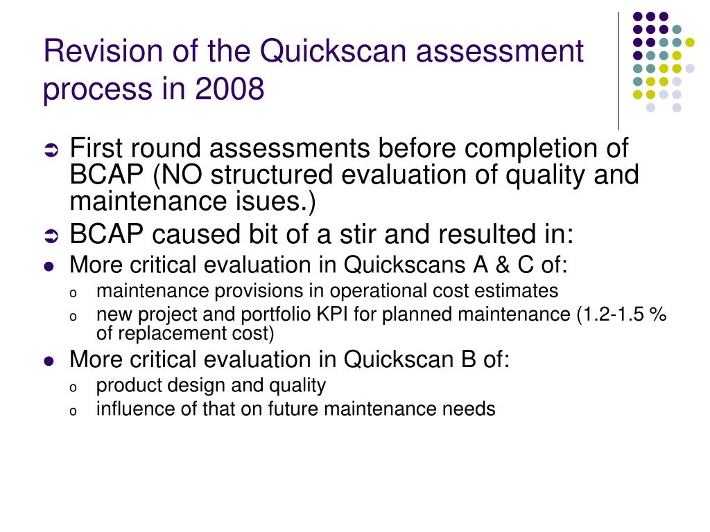 Revision of the Quickscan assessment process in 2008