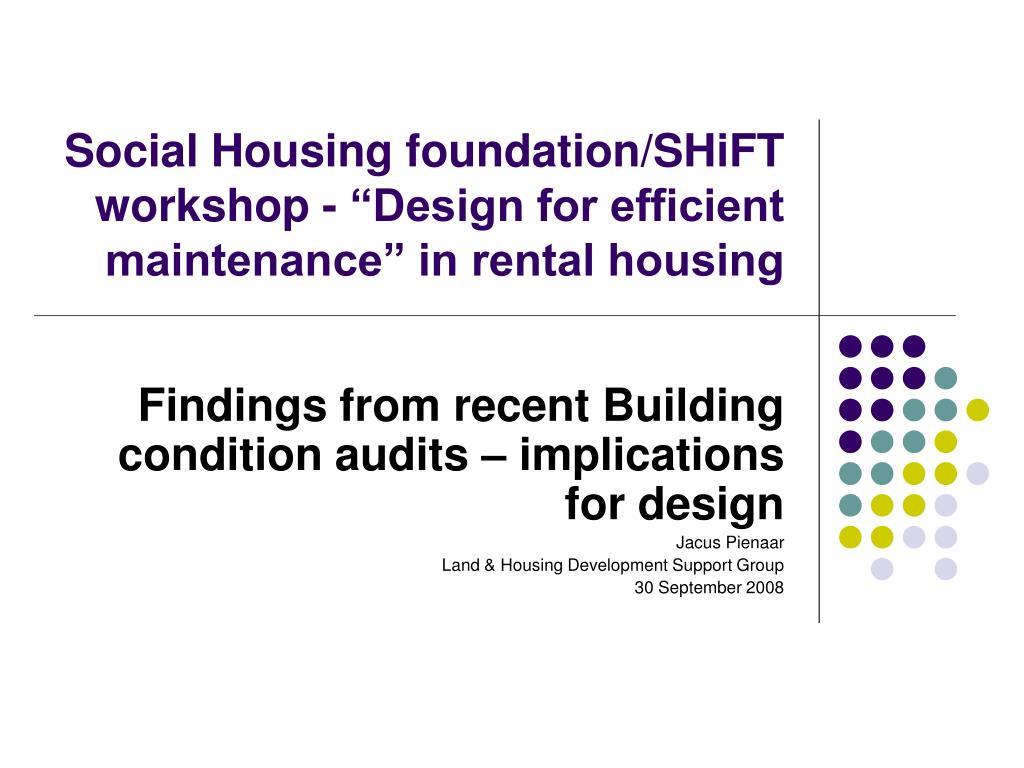 "Social Housing foundation/SHiFT workshop - ""Design for efficient maintenance"" in rental housing"