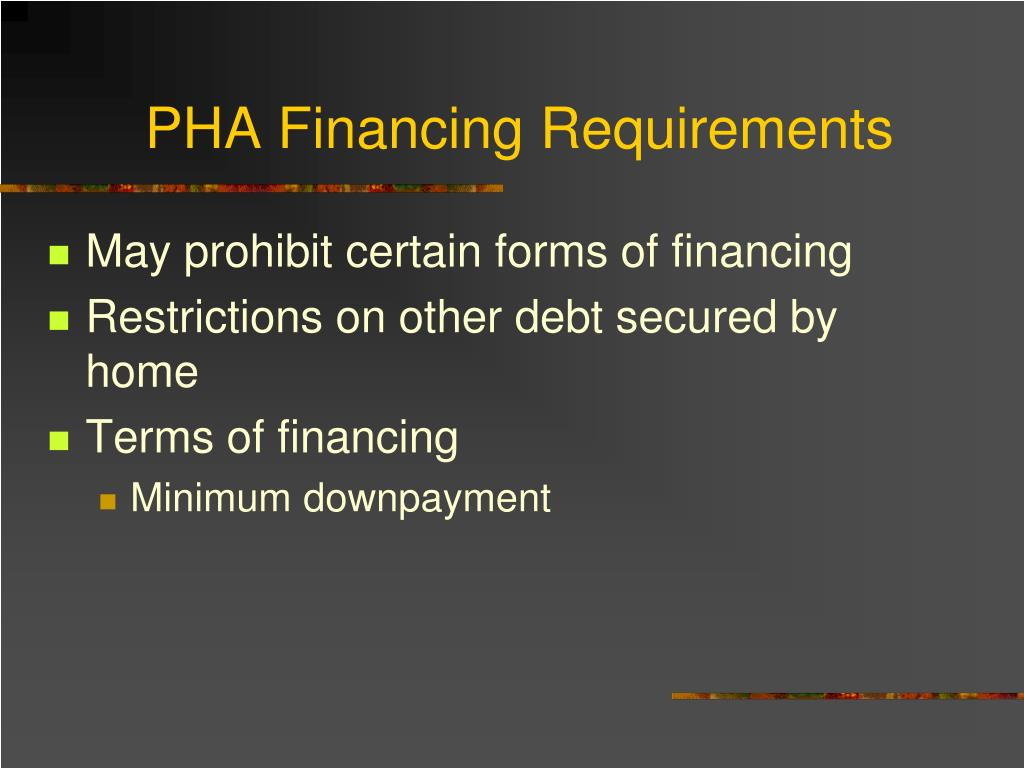 PHA Financing Requirements