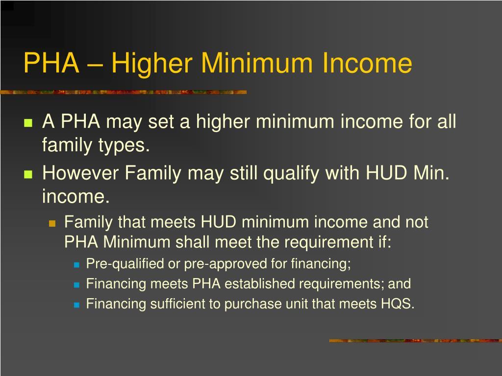PHA – Higher Minimum Income