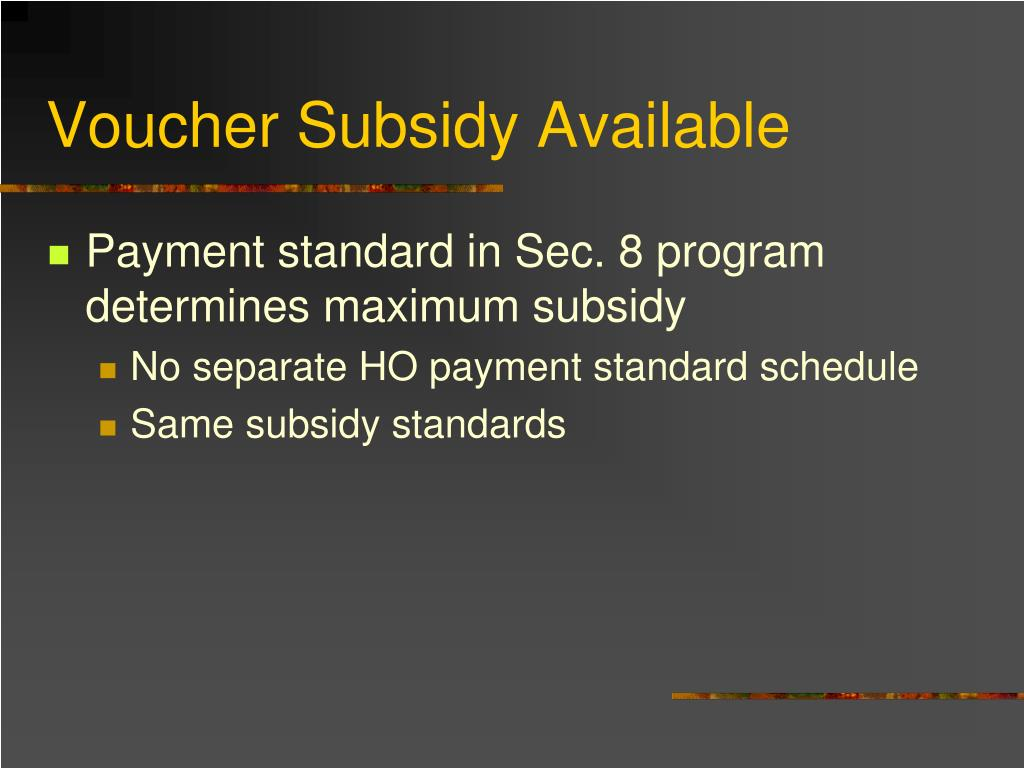 Voucher Subsidy Available