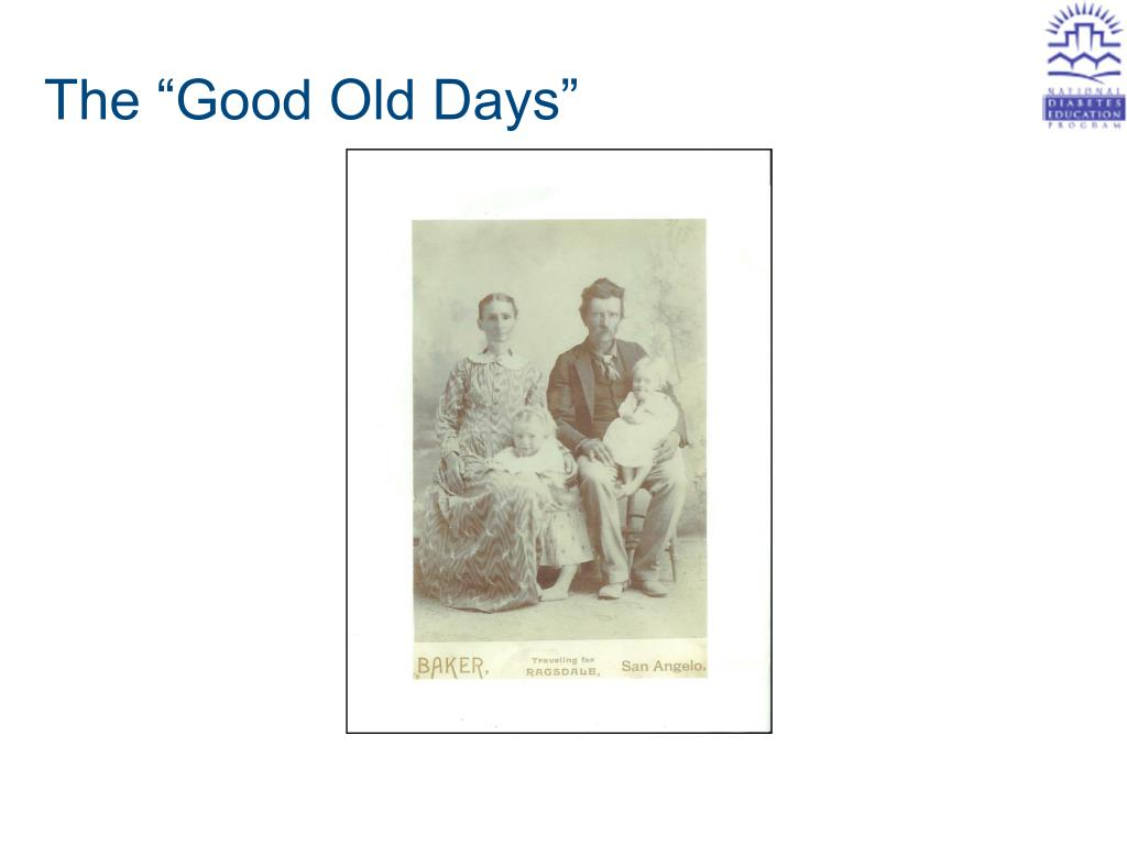 "The ""Good Old Days"""