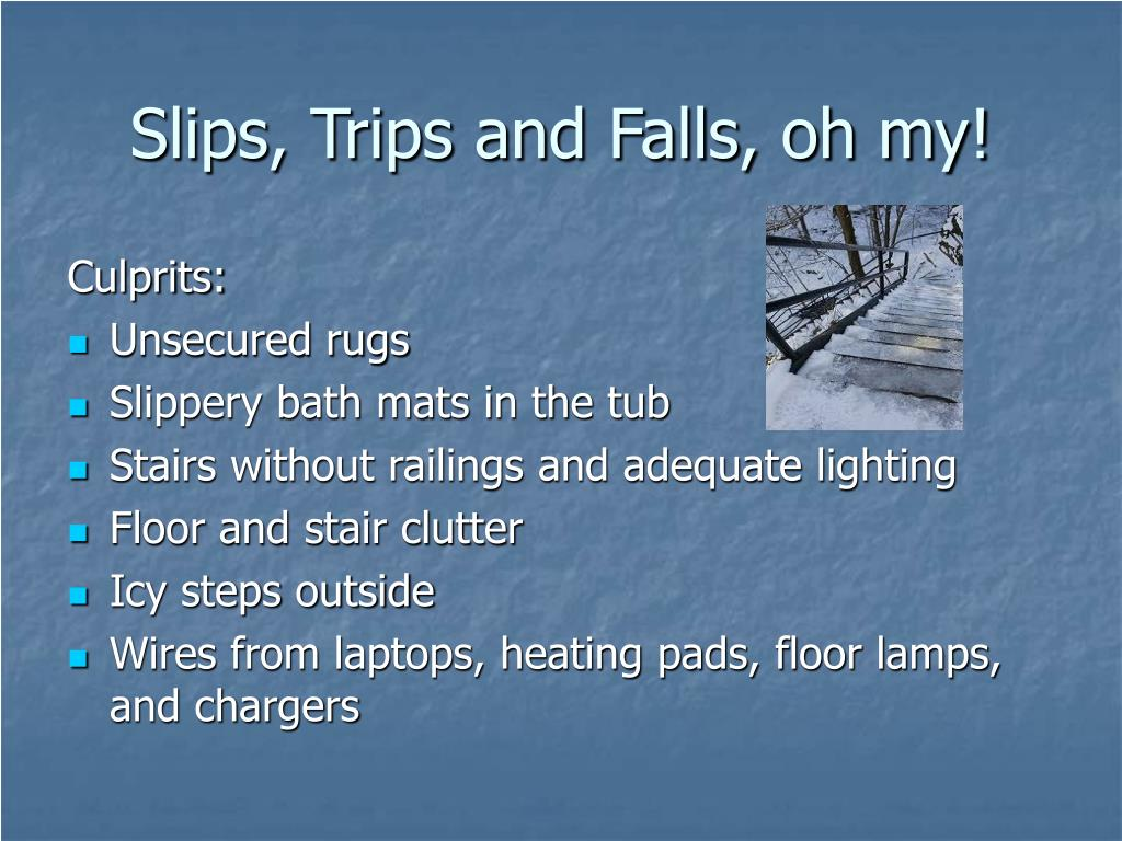 Slips, Trips and Falls, oh my!