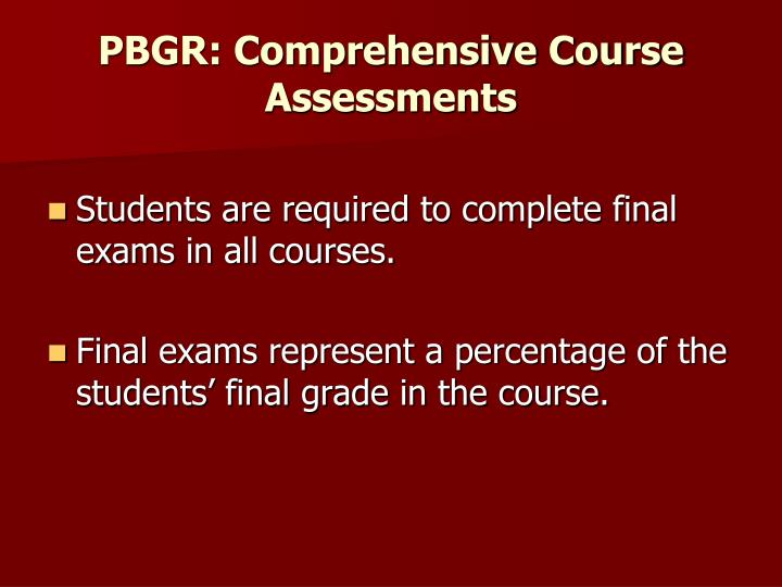 PBGR: Comprehensive Course Assessments
