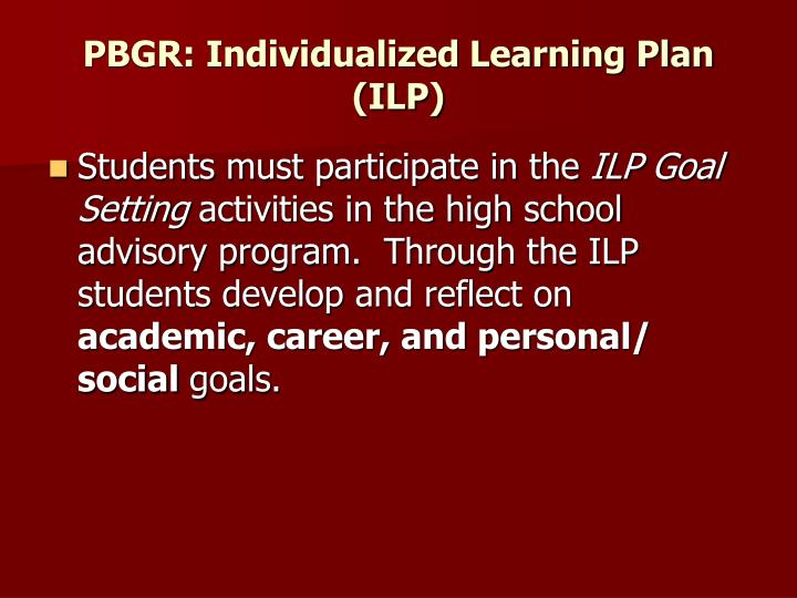 PBGR: Individualized Learning Plan (ILP)