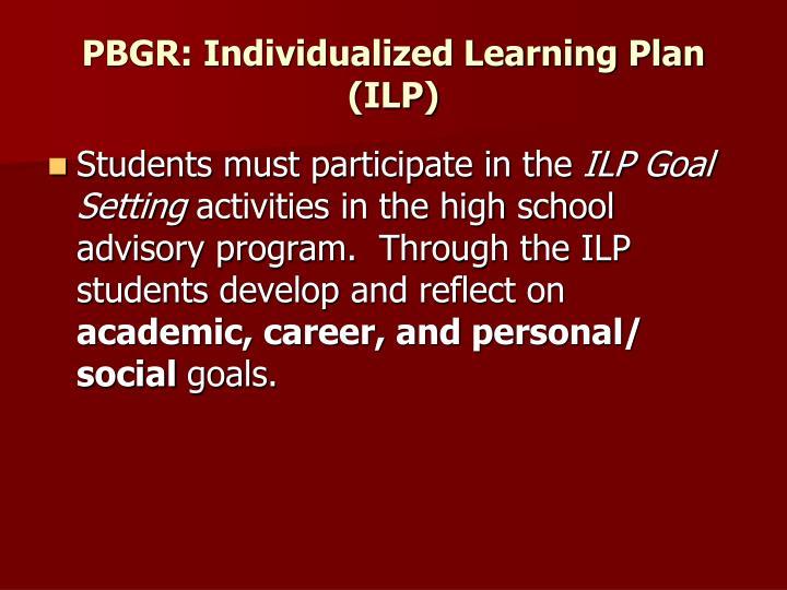 PBGR: Individualized Learning Plan (ILP)