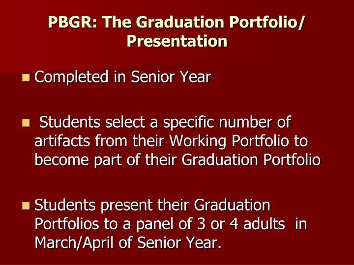 PBGR: The Graduation Portfolio/ Presentation
