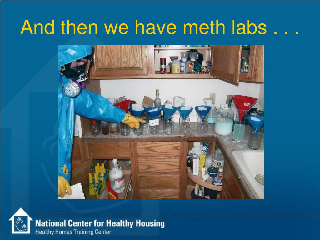 And then we have meth labs . . .