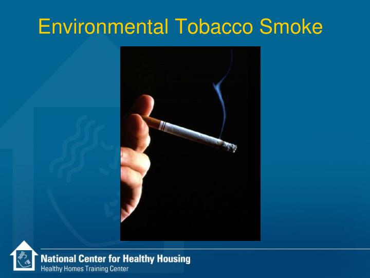 Environmental tobacco smoke