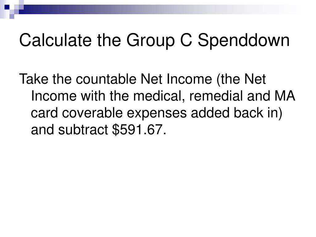 Calculate the Group C Spenddown