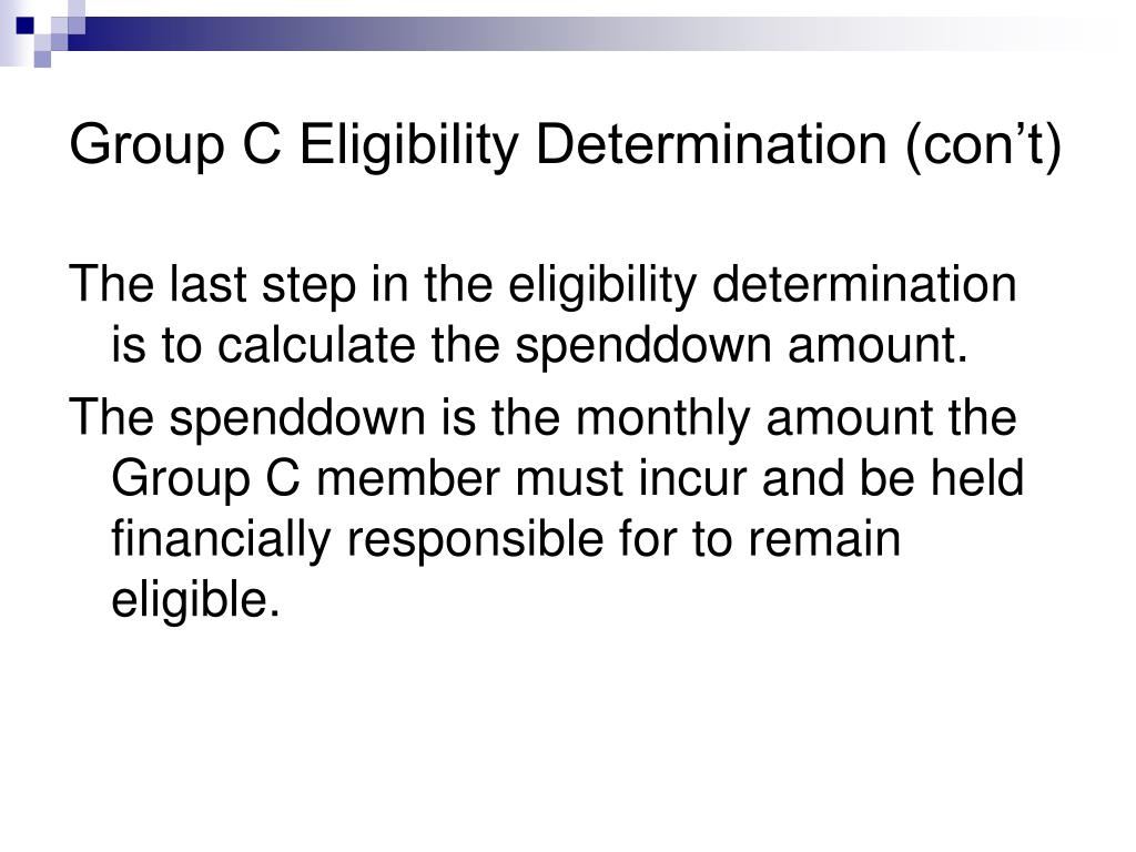 Group C Eligibility Determination (con't)
