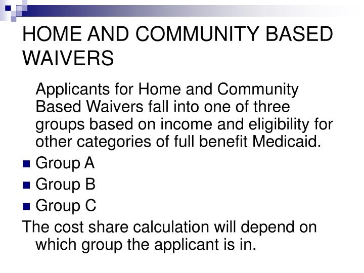 Home and community based waivers