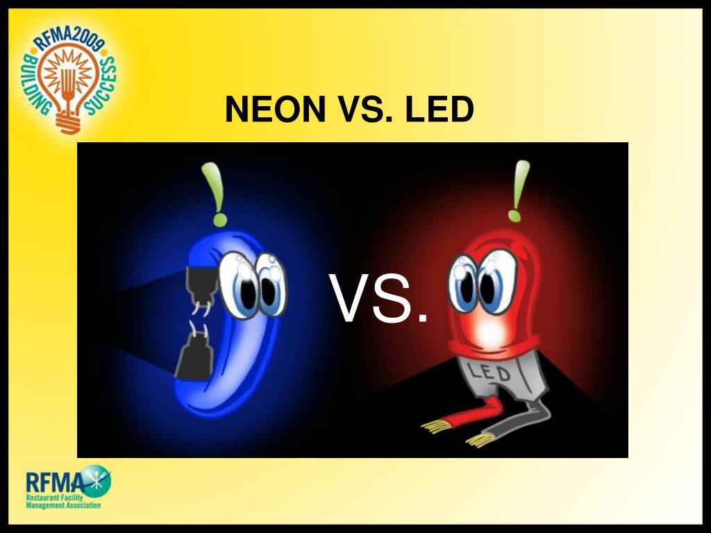 NEON VS. LED