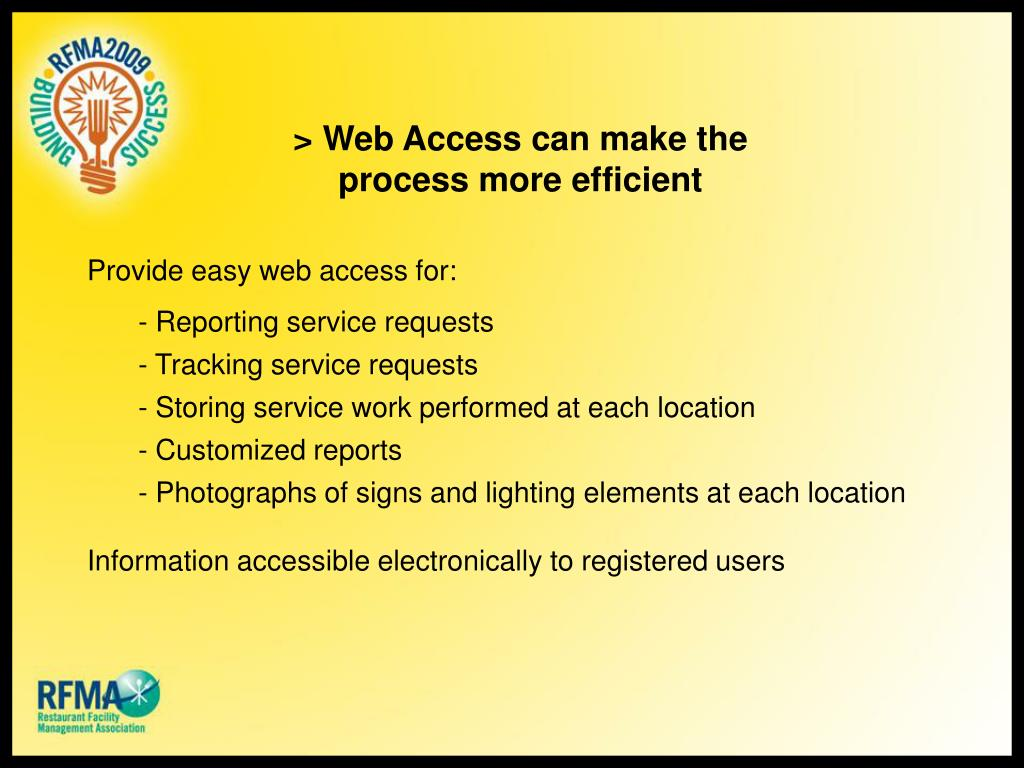 > Web Access can make the process more efficient