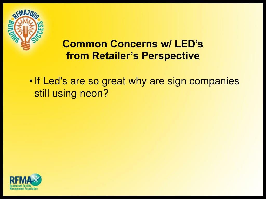 Common Concerns w/ LED's from Retailer's Perspective