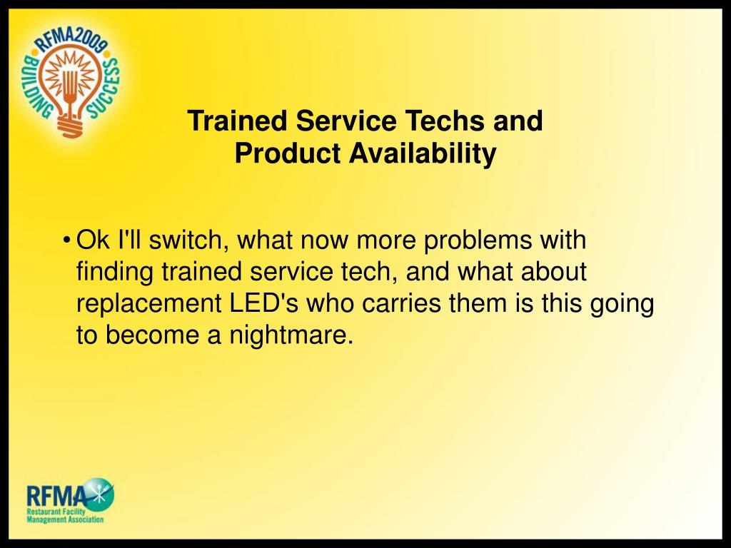 Trained Service Techs and Product Availability