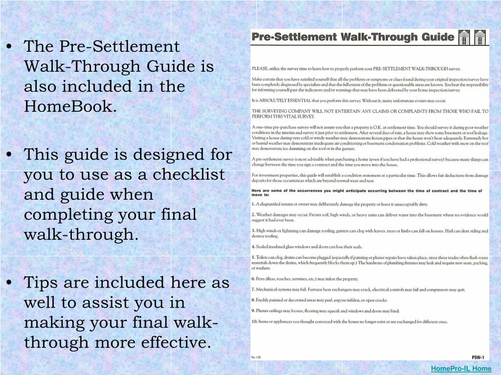The Pre-Settlement Walk-Through Guide is also included in the HomeBook.