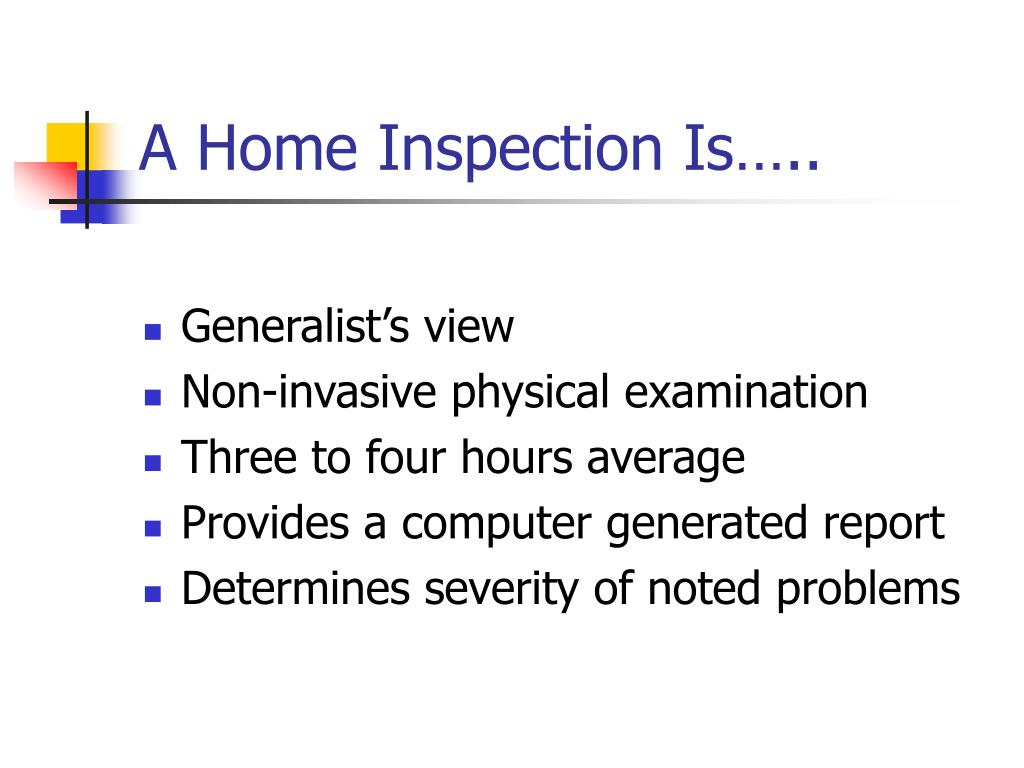 A Home Inspection Is…..