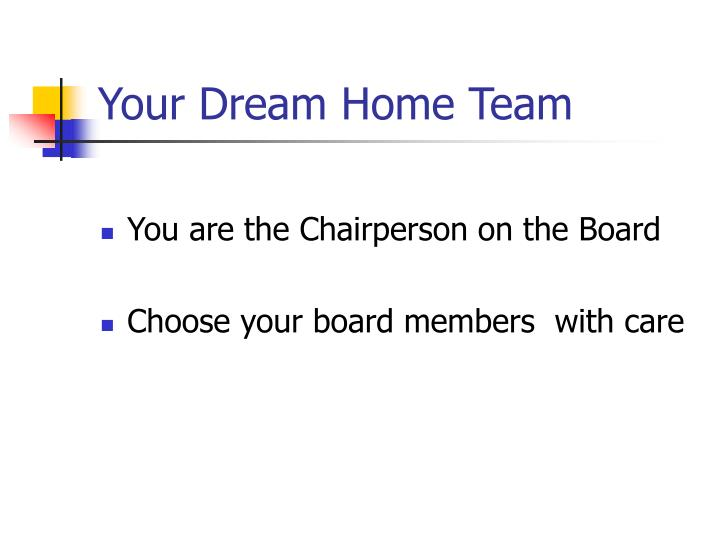 Your dream home team2