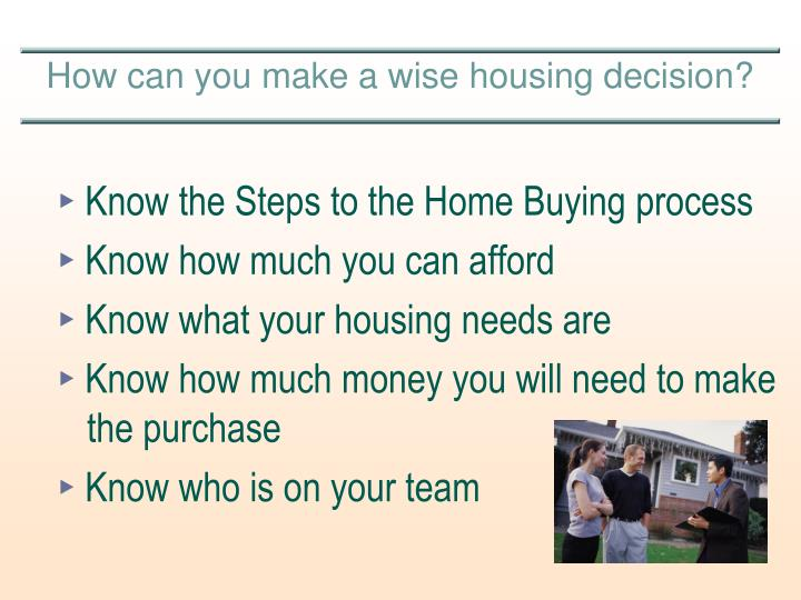 How can you make a wise housing decision