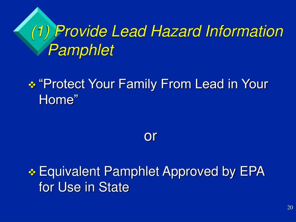 (1) Provide Lead Hazard Information Pamphlet