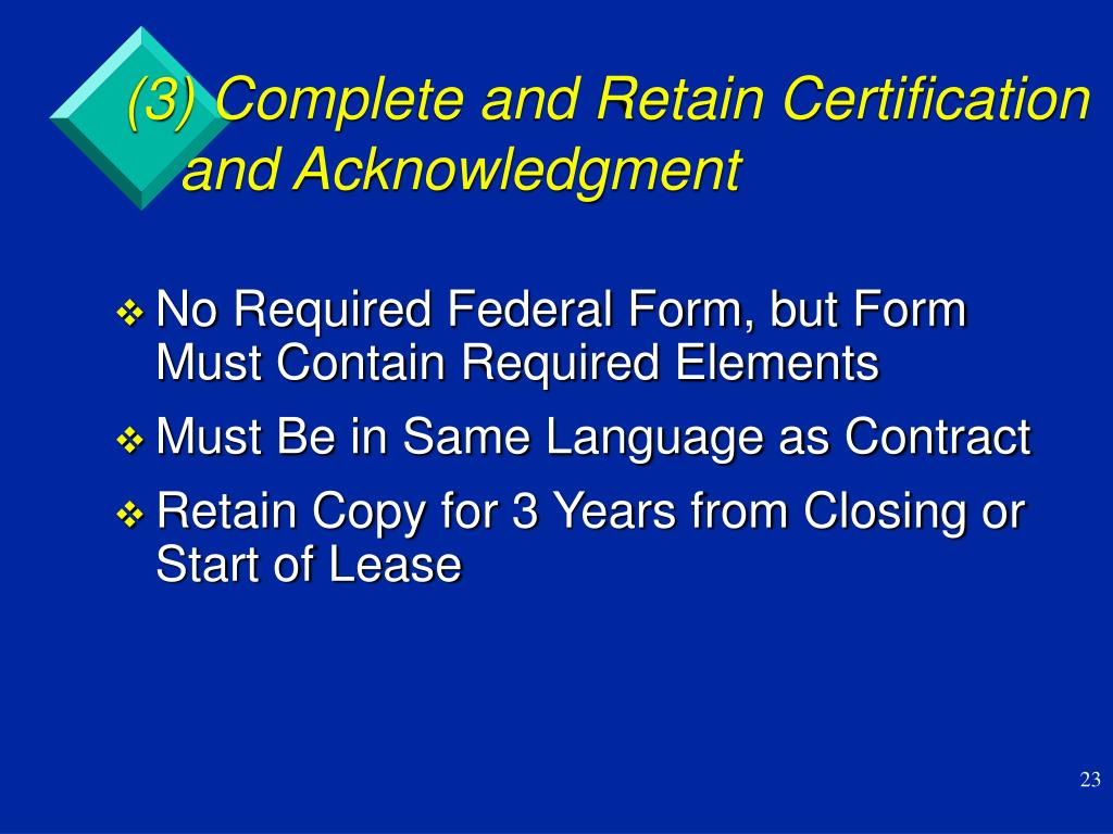(3) Complete and Retain Certification and Acknowledgment