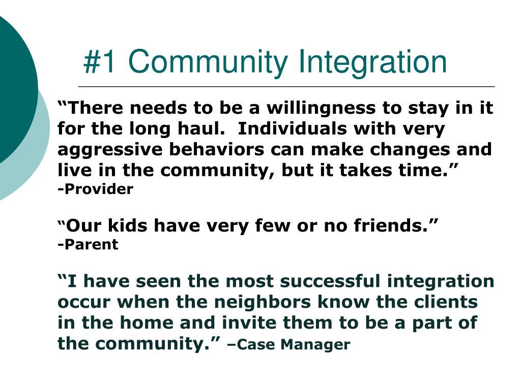 #1 Community Integration