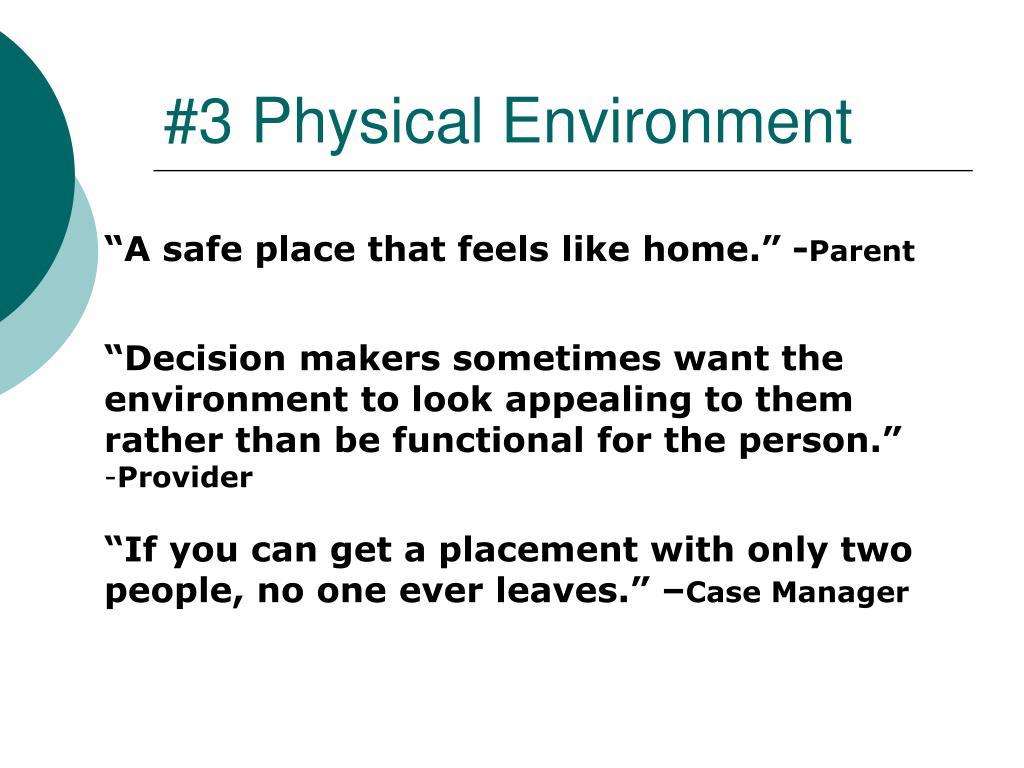#3 Physical Environment