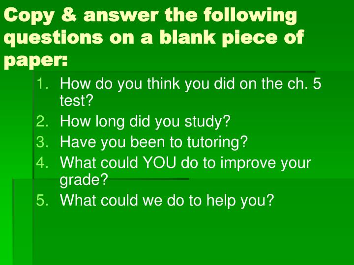 Copy answer the following questions on a blank piece of paper