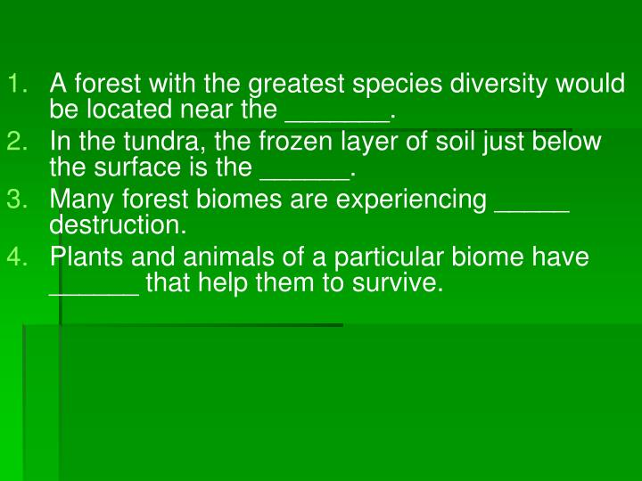 A forest with the greatest species diversity would be located near the _______.