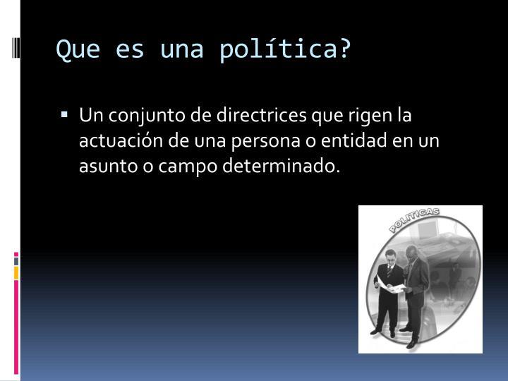 Que es una política?