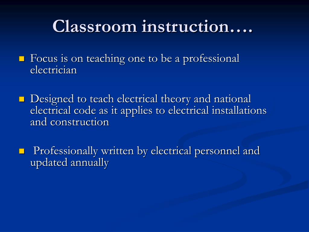 Classroom instruction….