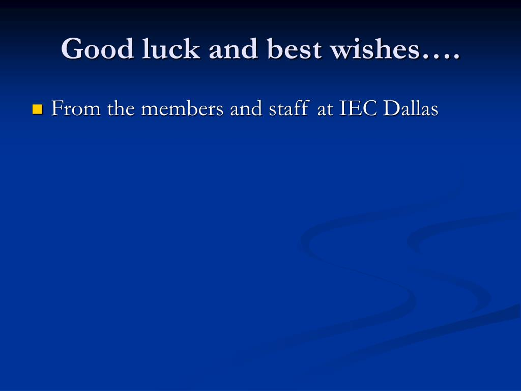 Good luck and best wishes….