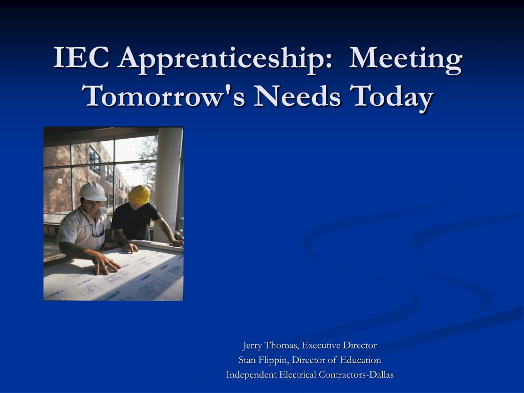 IEC Apprenticeship:  Meeting Tomorrow's Needs Today