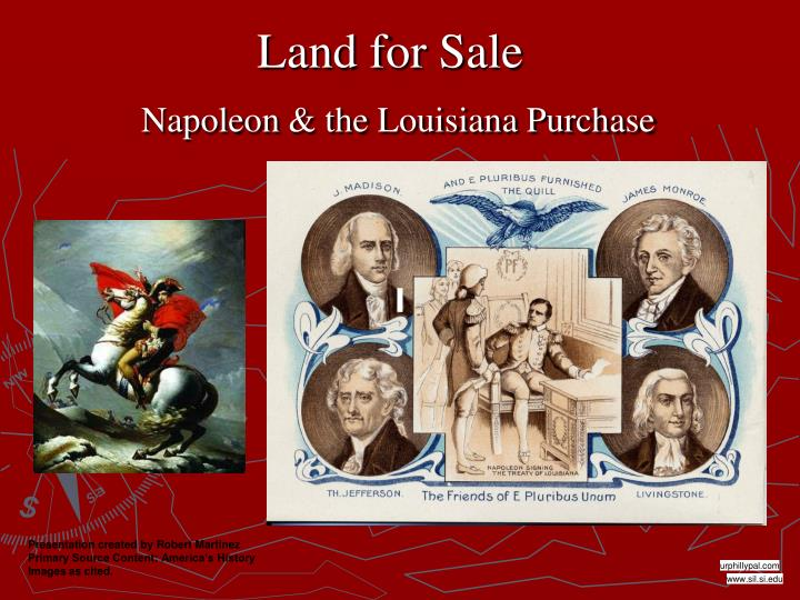 louisiana purchase powerpoint presentation Louisiana presentation no description by britney de palma on 17 august 2012 tweet comments welcome to louisiana capital:baton rouge language:creole french population:4,574,836 location and geography: louisiana is located in the united states of america between texas and mississippi and is south of arkansas it is the 31st.