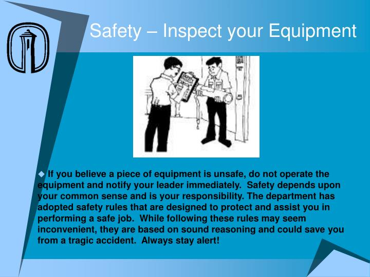 Safety – Inspect your Equipment