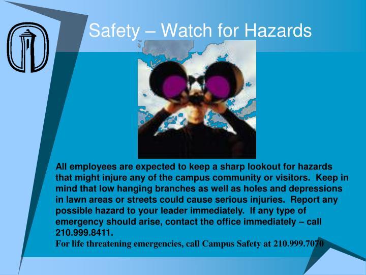 Safety – Watch for Hazards