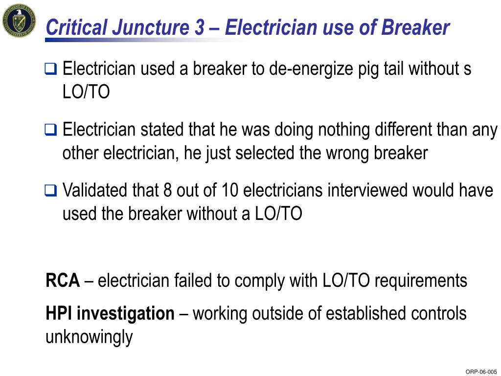 Critical Juncture 3 – Electrician use of Breaker