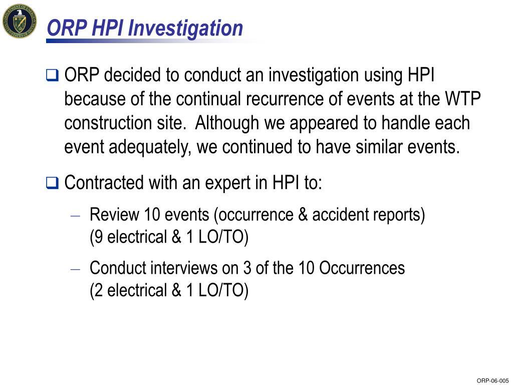 ORP HPI Investigation