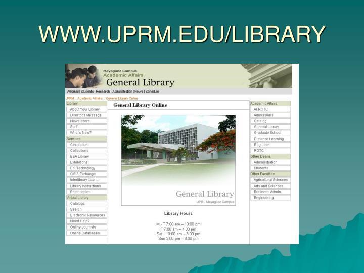WWW.UPRM.EDU/LIBRARY