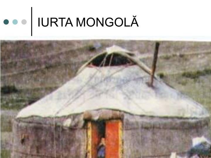 IURTA MONGOLĂ