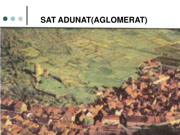 SAT ADUNAT(AGLOMERAT)