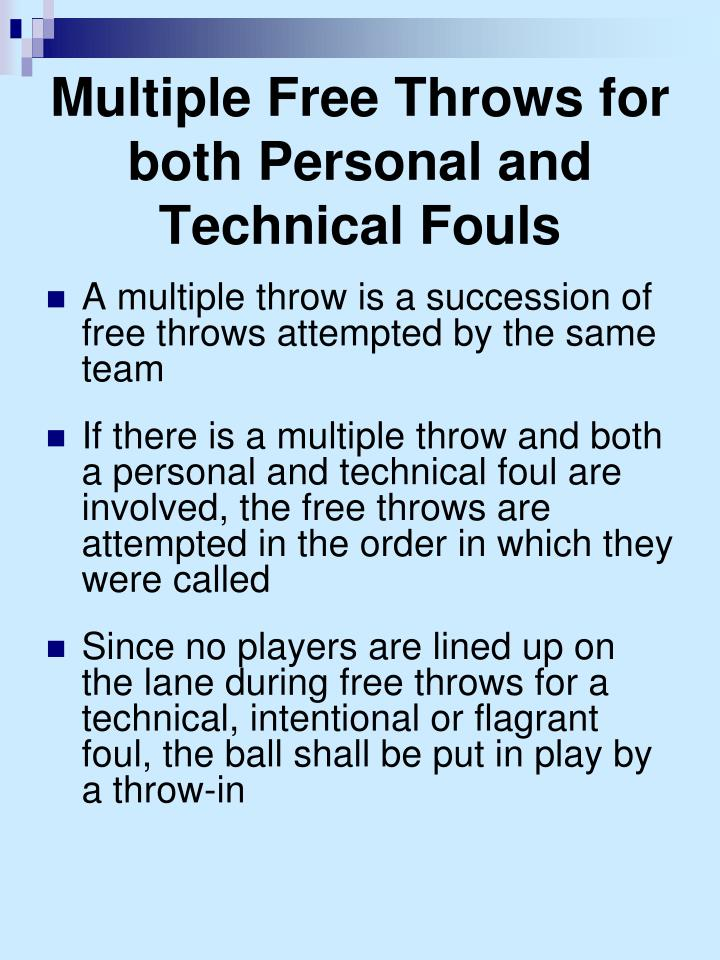 Multiple Free Throws for both Personal and Technical Fouls