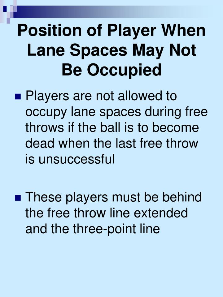 Position of Player When Lane Spaces May Not Be Occupied