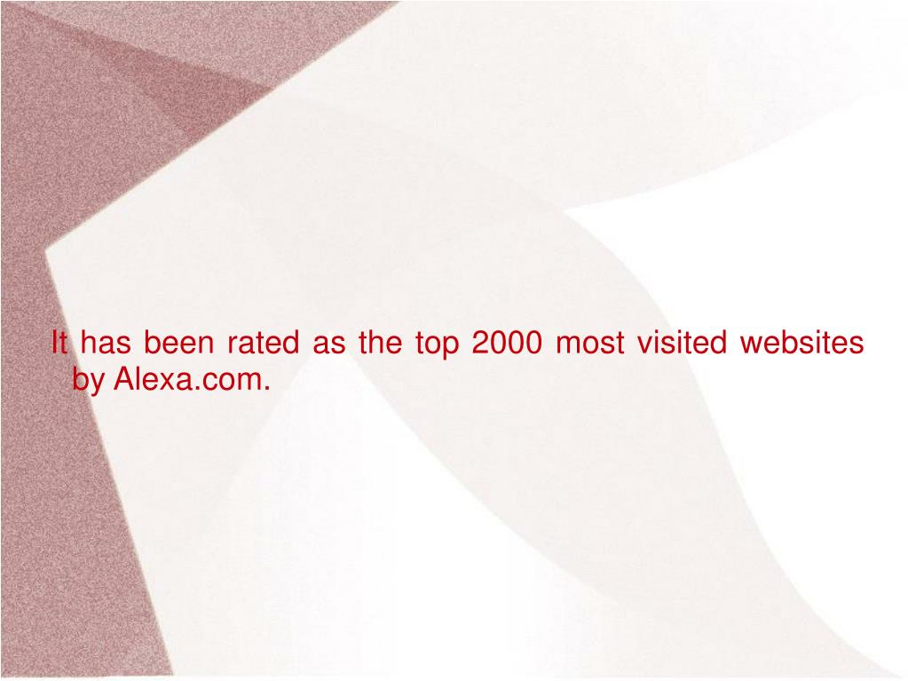 It has been rated as the top 2000 most visited websites by Alexa.com.