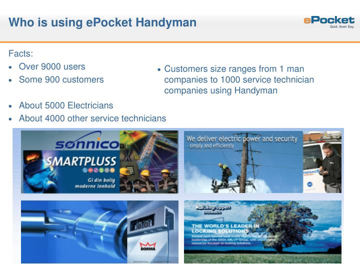 Who is using epocket handyman