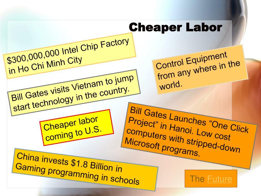 Cheaper Labor