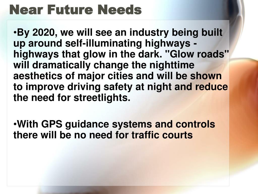 Near Future Needs