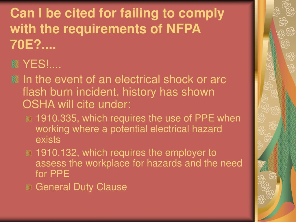 Can I be cited for failing to comply with the requirements of NFPA 70E?....