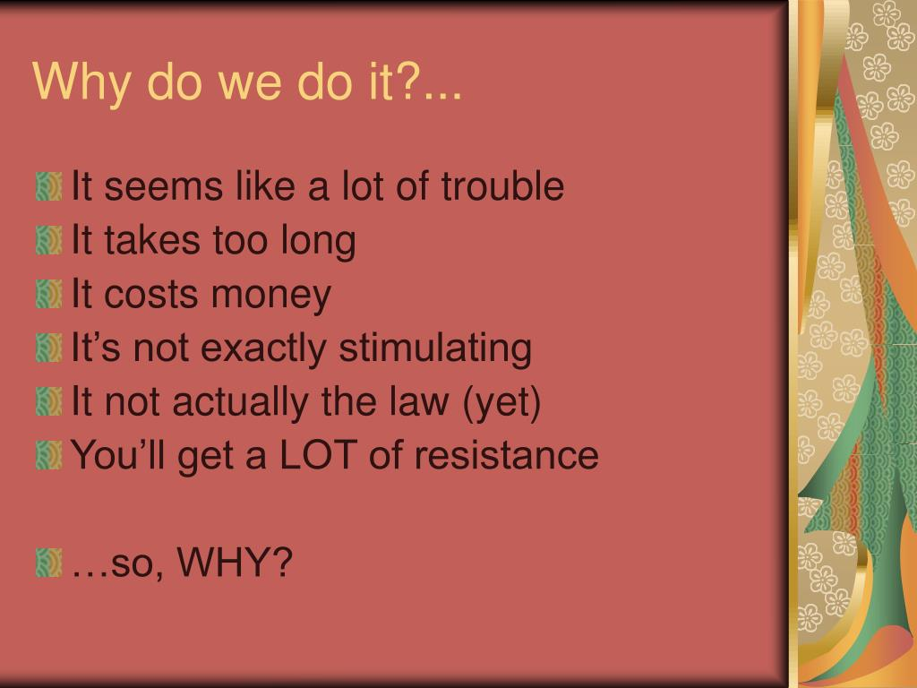 Why do we do it?...